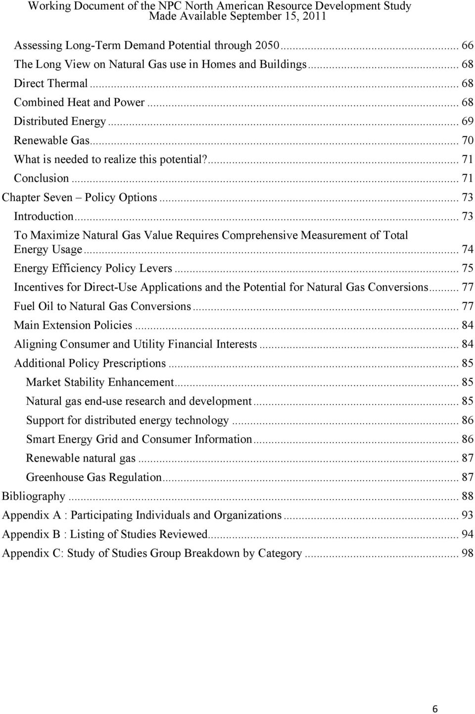 .. 73 To Maximize Natural Gas Value Requires Comprehensive Measurement of Total Energy Usage... 74 Energy Efficiency Policy Levers.