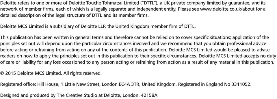 Deloitte MCS Limited is a subsidiary of Deloitte LLP, the United Kingdom member firm of DTTL.