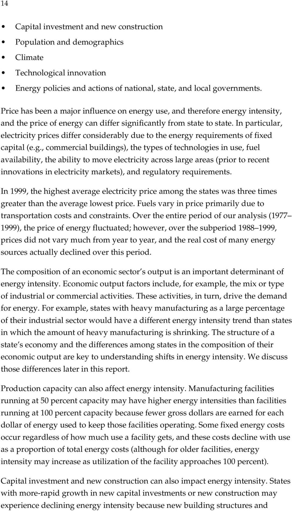 In particular, electricity prices differ considerably due to the energy