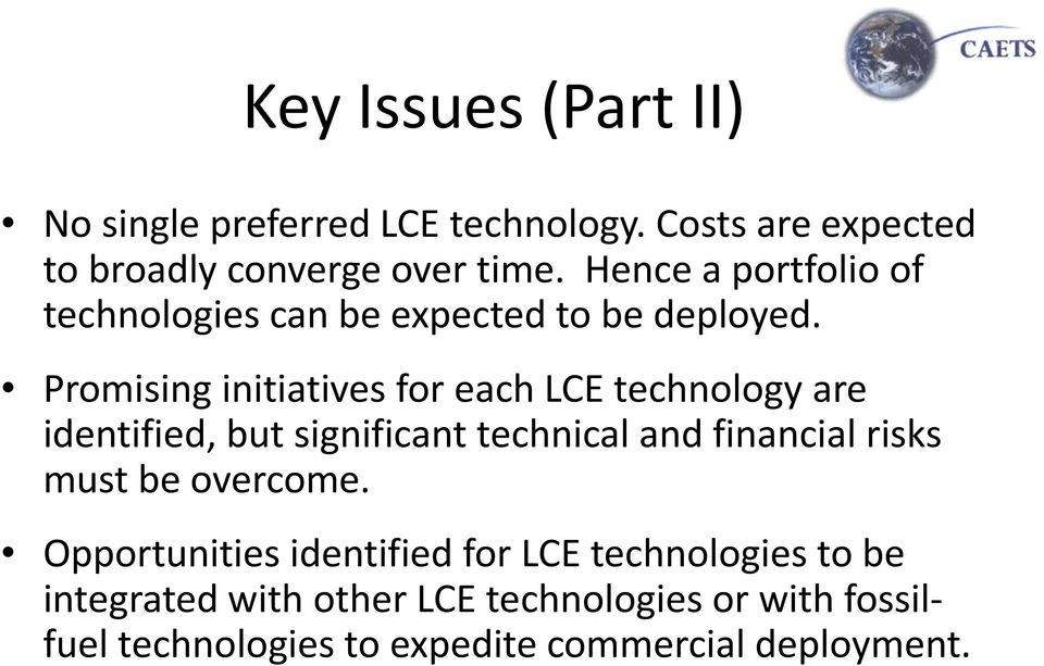Promising initiatives for each LCE technology are identified, but significant technical and financial risks must