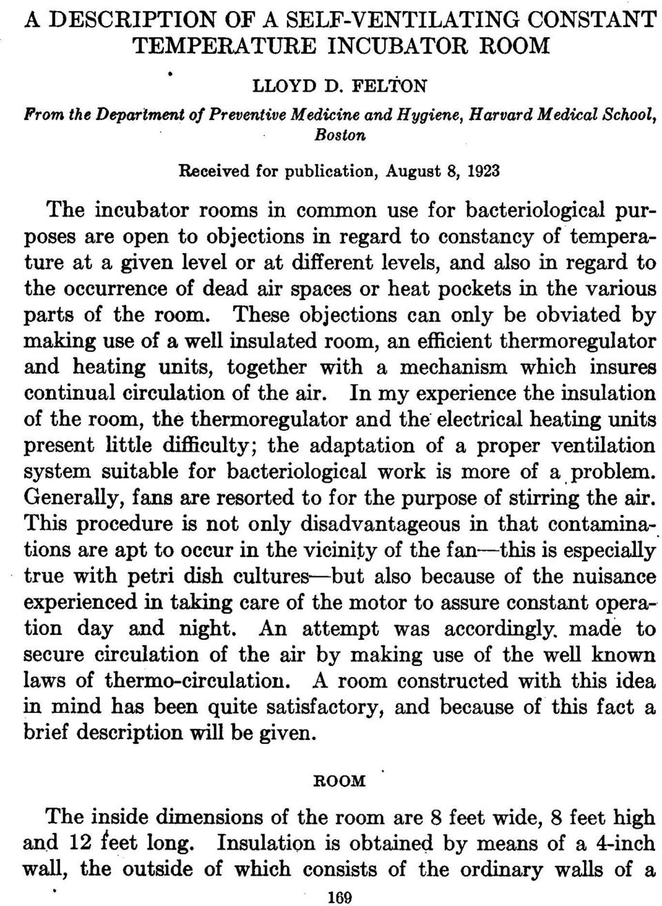 are open to objections in regard to constancy of temperature at a given level or at different levels, and also in regard to the occurrence of dead air spaces or heat pockets in the various parts of