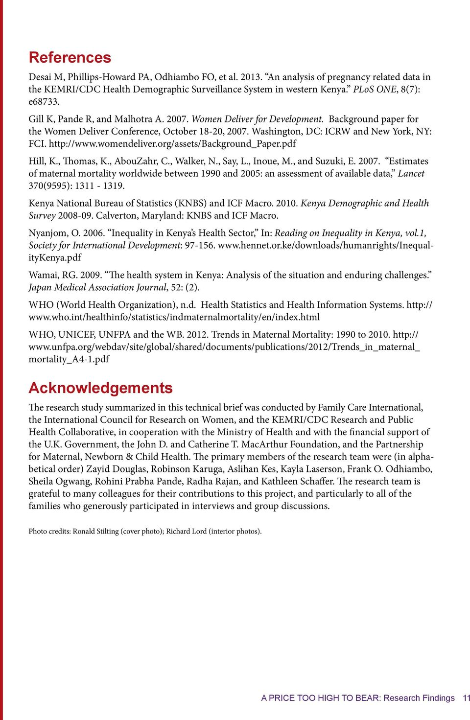 Washington, DC: ICRW and New York, NY: FCI. http://www.womendeliver.org/assets/background_paper.pdf Hill, K., Thomas, K., AbouZahr, C., Walker, N., Say, L., Inoue, M., and Suzuki, E. 2007.