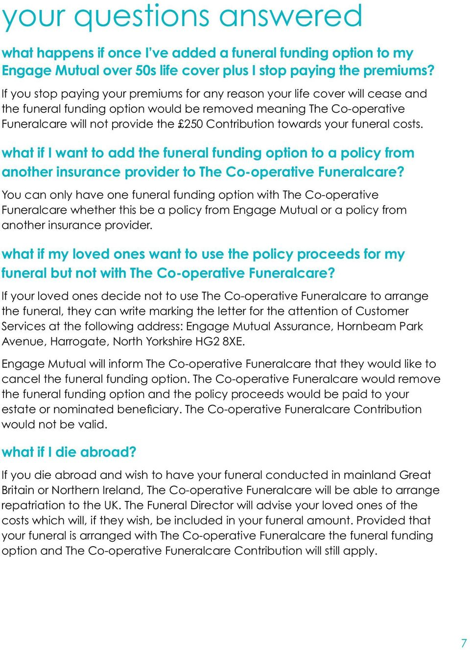 towards your funeral costs. what if I want to add the funeral funding option to a policy from another insurance provider to The Co-operative Funeralcare?