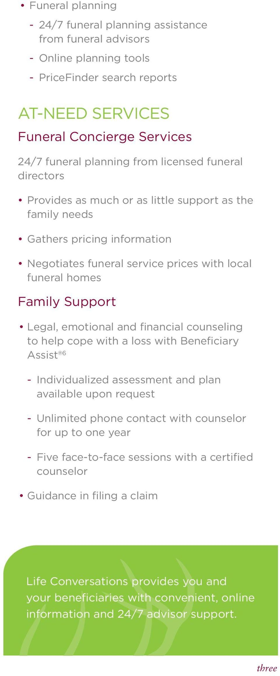 emotional and financial counseling to help cope with a loss with Beneficiary Assist 6 - Individualized assessment and plan available upon request - Unlimited phone contact with counselor for up to