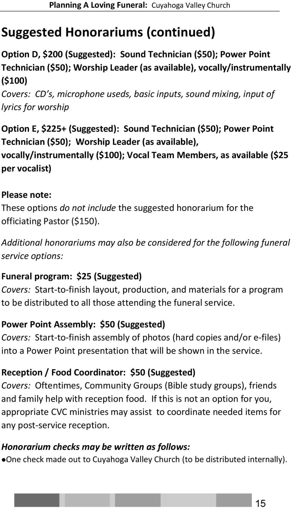 vocally/instrumentally ($100); Vocal Team Members, as available ($25 per vocalist) Please note: These options do not include the suggested honorarium for the officiating Pastor ($150).