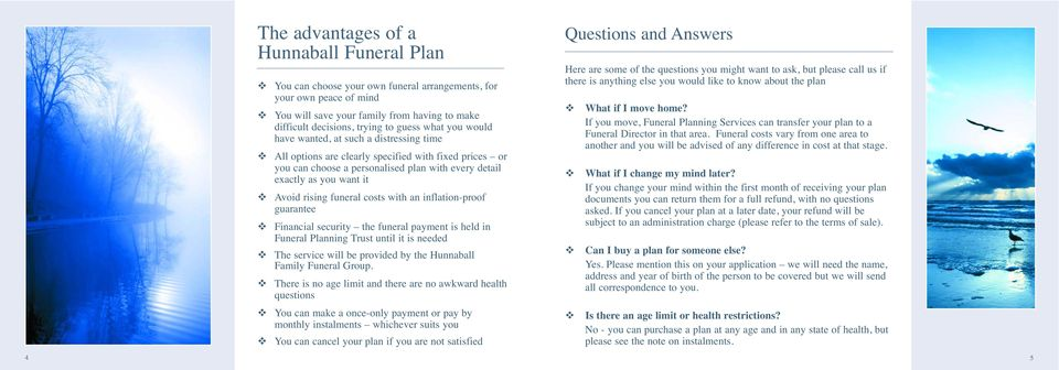 rising funeral costs with an inflation-proof guarantee Financial security the funeral payment is held in Funeral Planning Trust until it is needed The service will be provided by the Hunnaball Family