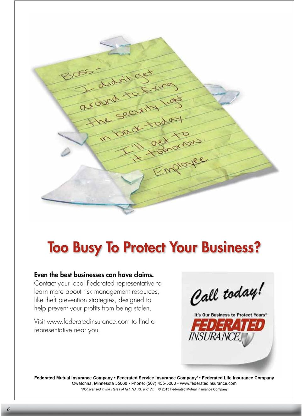 your profits from being stolen. Visit www.federatedinsurance.com to find a representative near you.