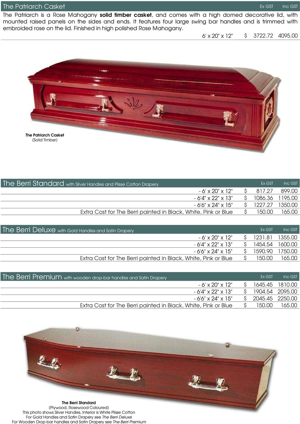 "00 The Patriarch Casket (Solid Timber) The Berri Standard with Silver Handles and Plisse Cotton Drapery Ex GST Inc GST - 6' x 20"" x 12"" $ 817.27 899."