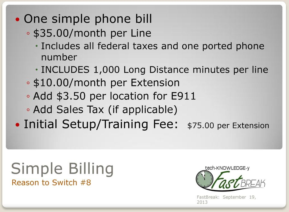 INCLUDES 1,000 Long Distance minutes per line $10.00/month per Extension Add $3.