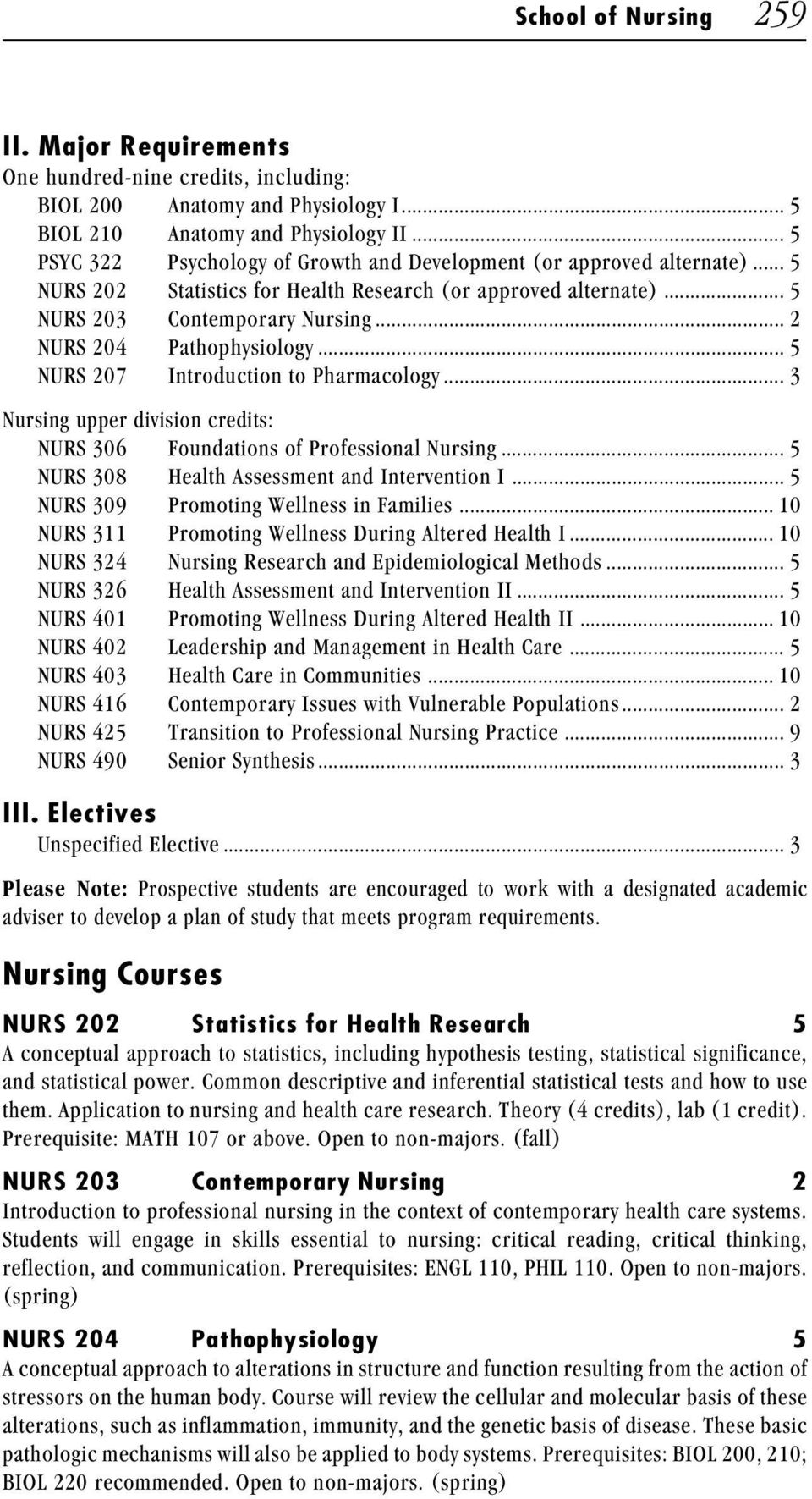 .. 2 NURS 204 Pathophysiology... 5 NURS 207 Introduction to Pharmacology... 3 Nursing upper division credits: NURS 306 Foundations of Professional Nursing.