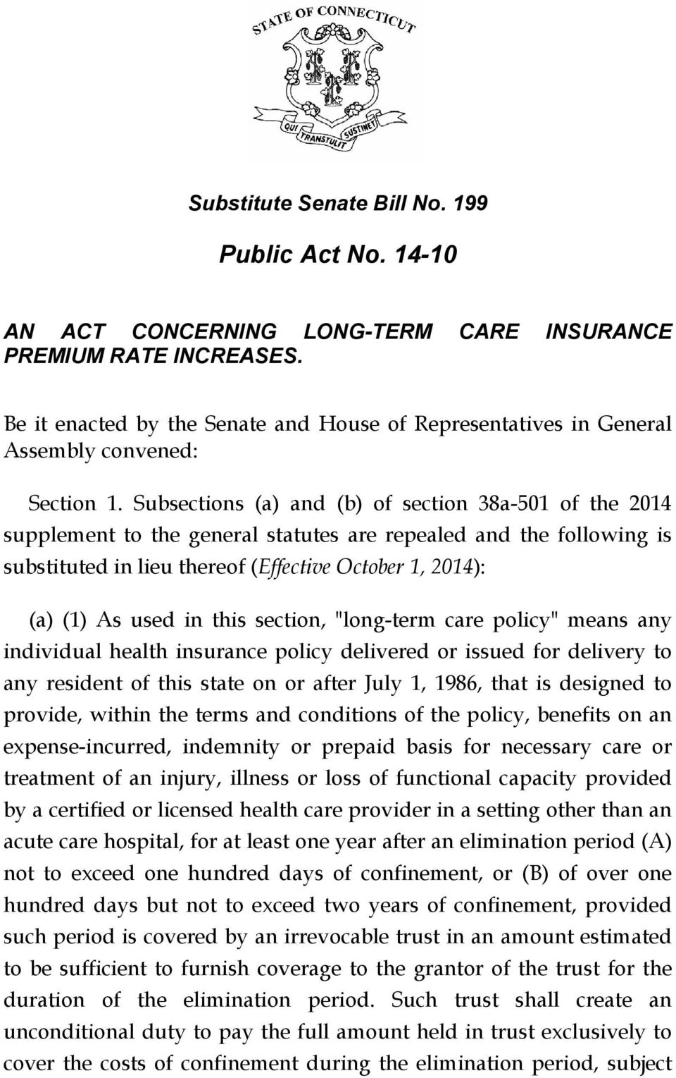 "this section, ""long-term care policy"" means any individual health insurance policy delivered or issued for delivery to any resident of this state on or after July 1, 1986, that is designed to"