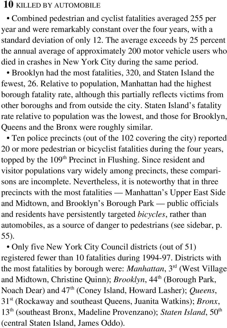 Brooklyn had the most fatalities, 320, and Staten Island the fewest, 26.