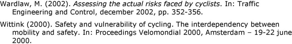 Wittink (2000). Safety and vulnerability of cycling.