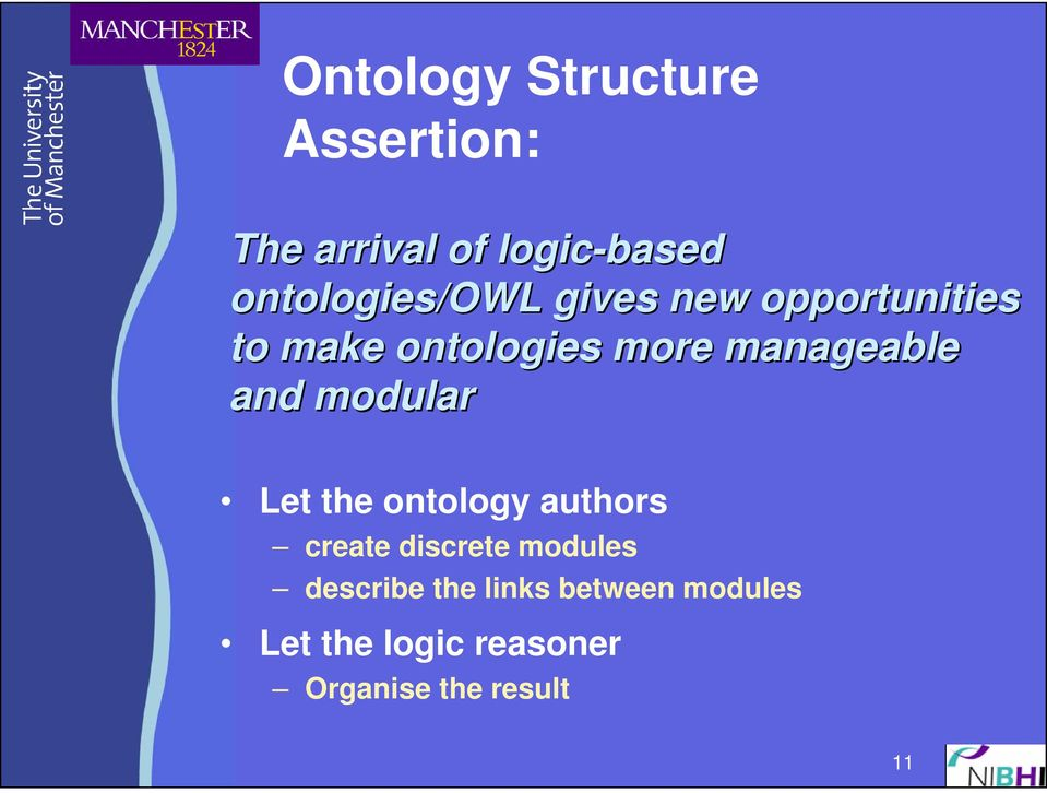 manageable and modular Let the ontology authors create discrete