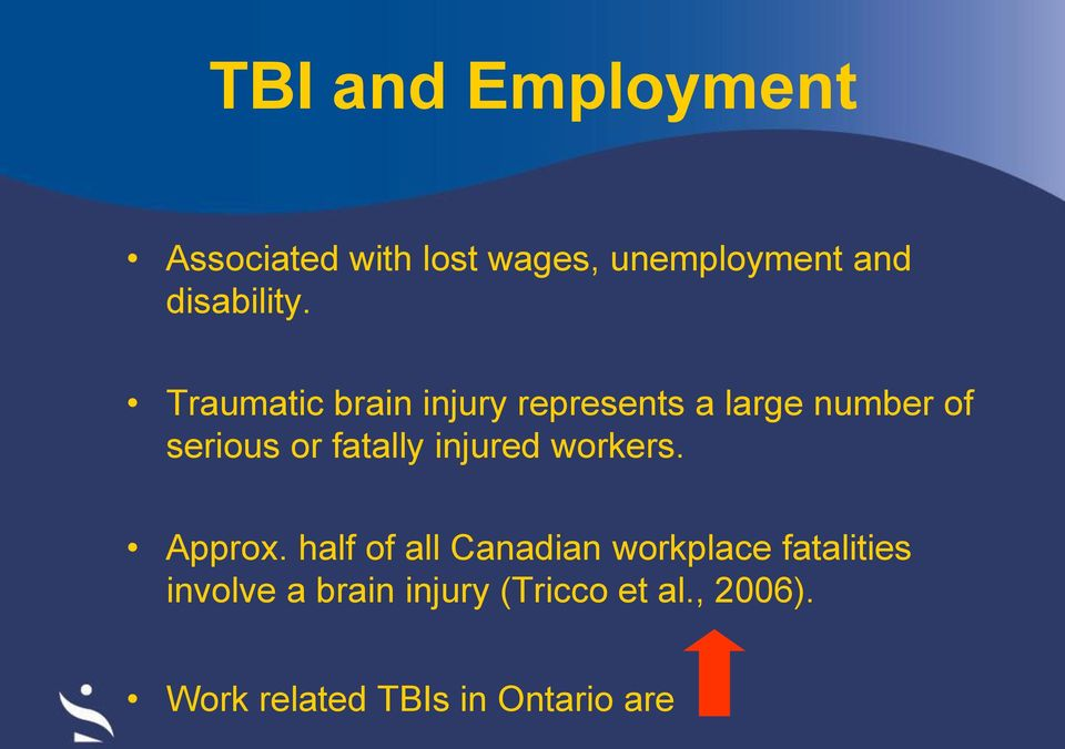 Traumatic brain injury represents a large number of serious or fatally