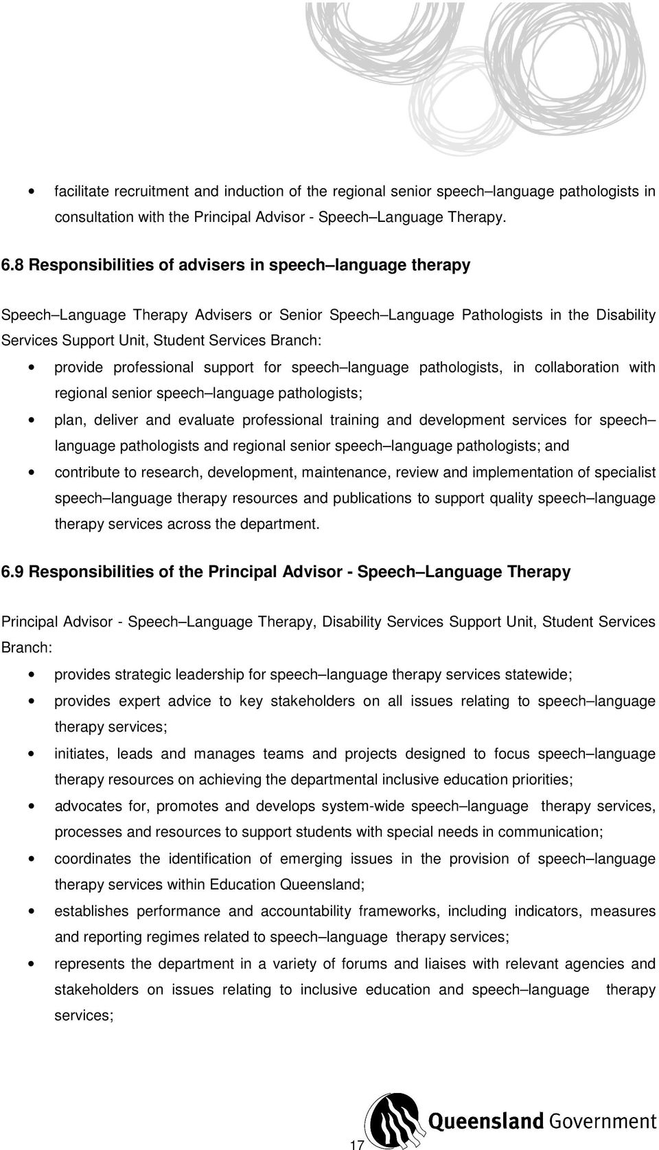 provide professional support for speech language pathologists, in collaboration with regional senior speech language pathologists; plan, deliver and evaluate professional training and development