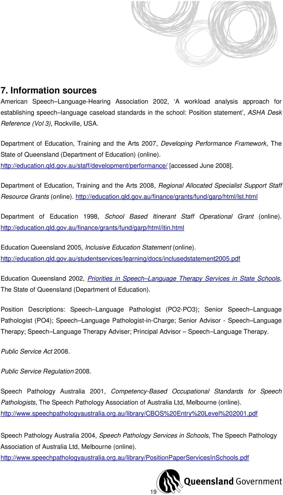 qld.gov.au/staff/development/performance/ [accessed June 2008]. Department of Education, Training and the Arts 2008, Regional Allocated Specialist Support Staff Resource Grants (online).