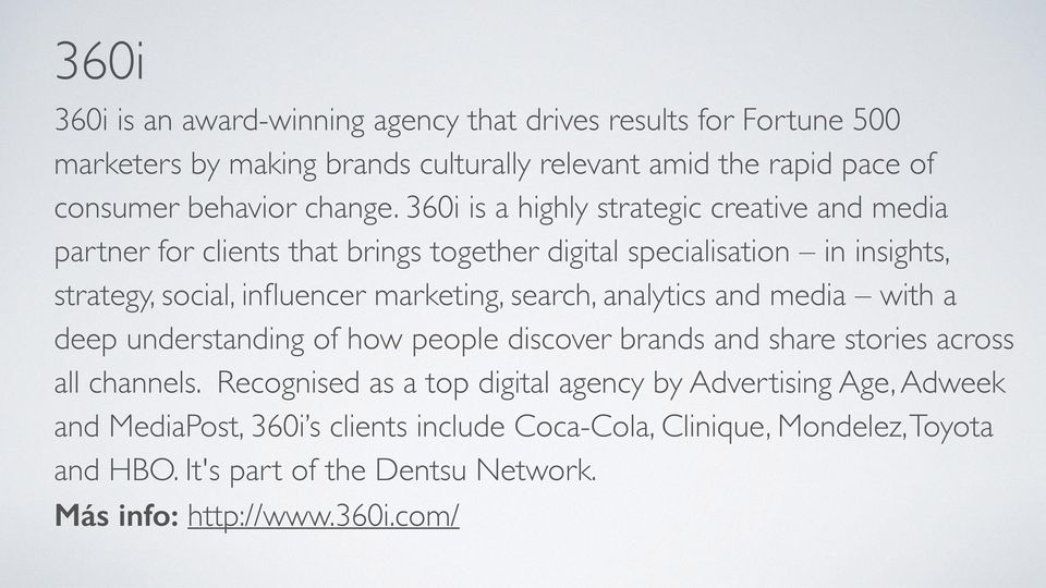 360i is a highly strategic creative and media partner for clients that brings together digital specialisation in insights, strategy, social, influencer marketing,