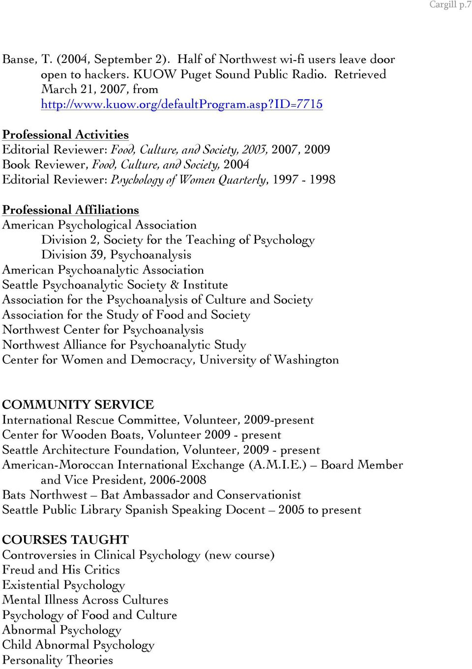 1997-1998 Professional Affiliations American Psychological Association Division 2, Society for the Teaching of Psychology Division 39, Psychoanalysis American Psychoanalytic Association Seattle