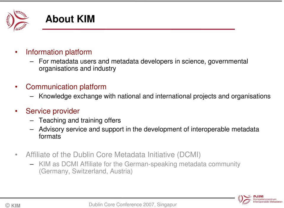 and training offers Advisory service and support in the development of interoperable metadata formats Affiliate of the Dublin