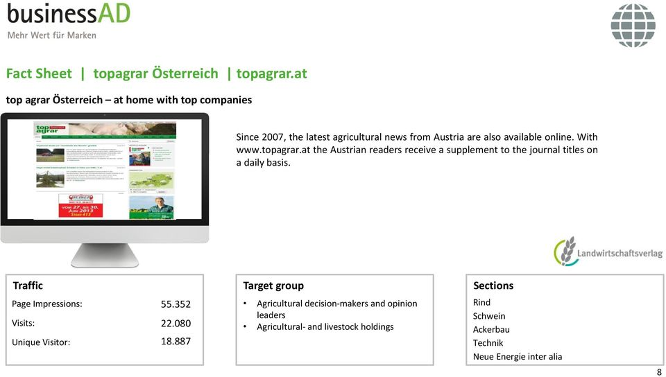 available online. With www.topagrar.at the Austrian readers receive a supplement to the journal titles on a daily basis.