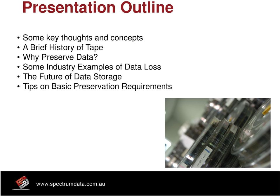 Data? Some Industry Examples of Data Loss The