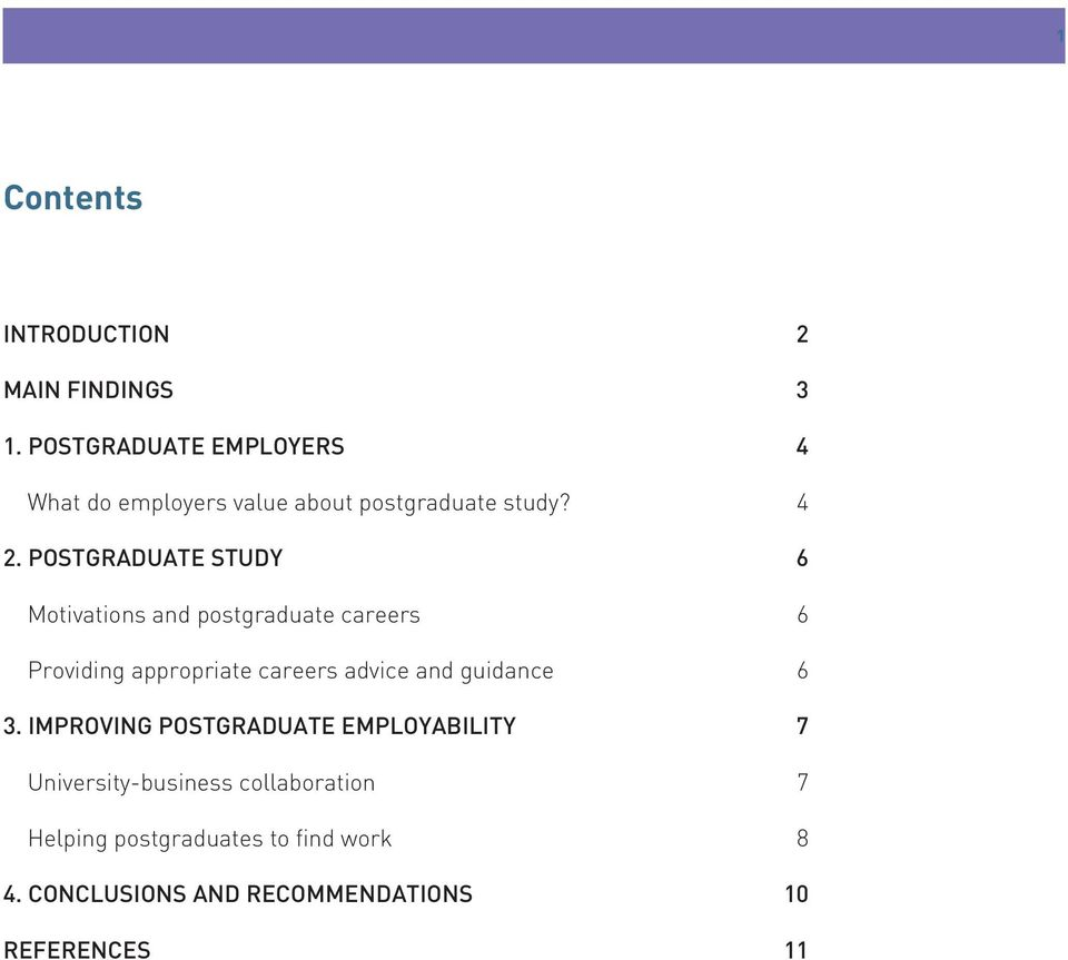 POSTGRADUATE STUDY 6 Motivations and postgraduate careers 6 Providing appropriate careers advice and
