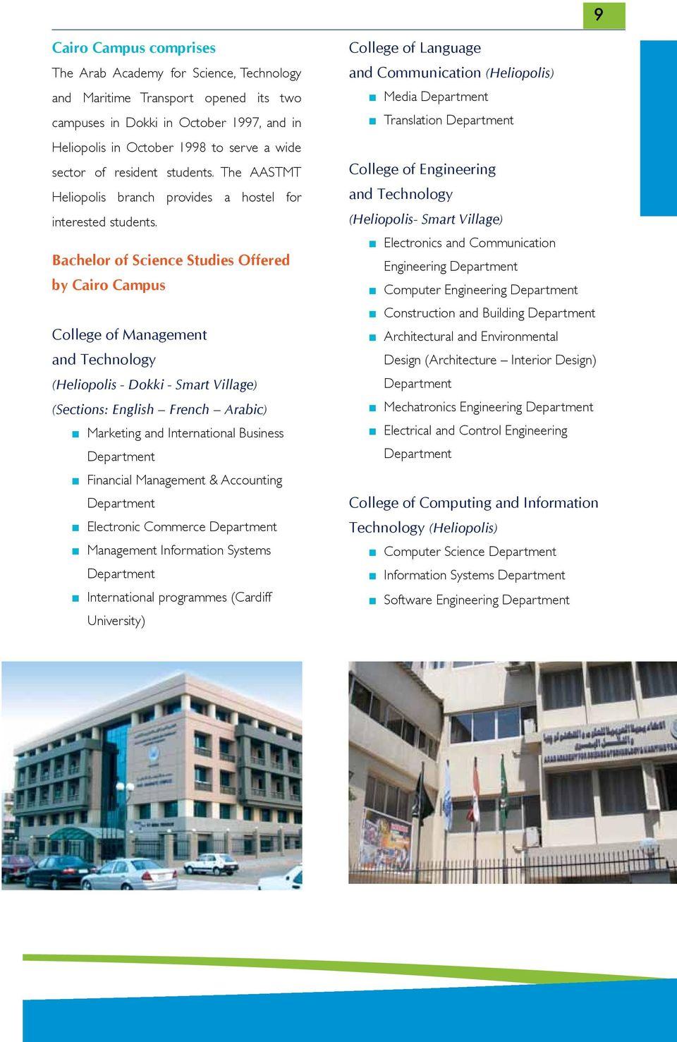 Bachelor of Science Studies Offered by Cairo Campus College of Management and Technology (Heliopolis - Dokki - Smart Village) (Sections: English French Arabic) Marketing and International Business
