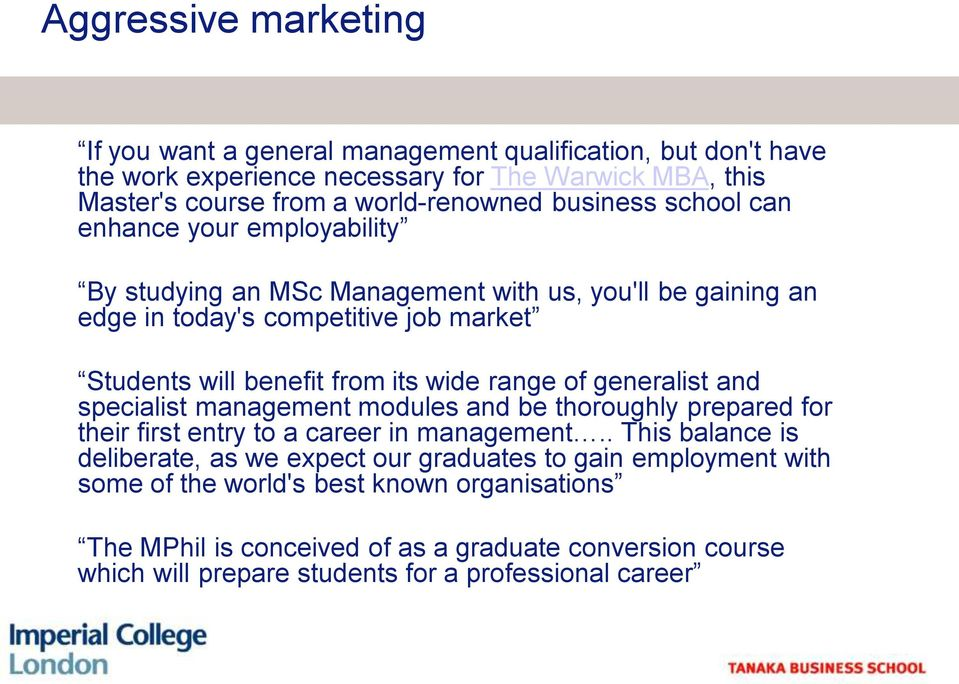 range of generalist and specialist management modules and be thoroughly prepared for their first entry to a career in management.