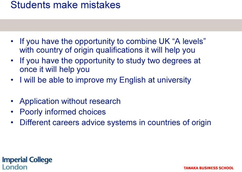 once it will help you I will be able to improve my English at university Application