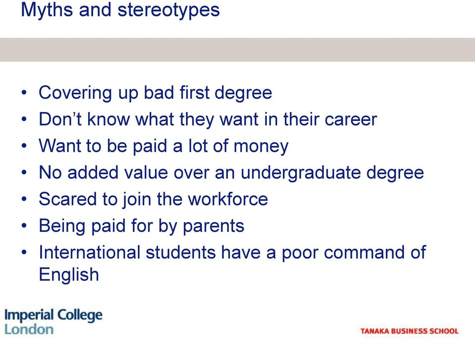 value over an undergraduate degree Scared to join the workforce