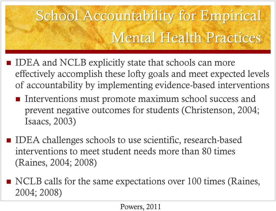 success and prevent negative outcomes for students (Christenson, 2004; Isaacs, 2003) IDEA challenges schools to use scientific, research-based