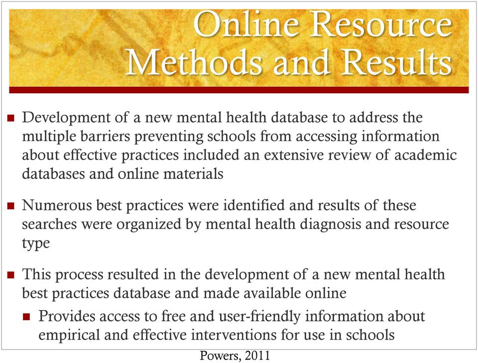 results of these searches were organized by mental health diagnosis and resource type This process resulted in the development of a new mental health best