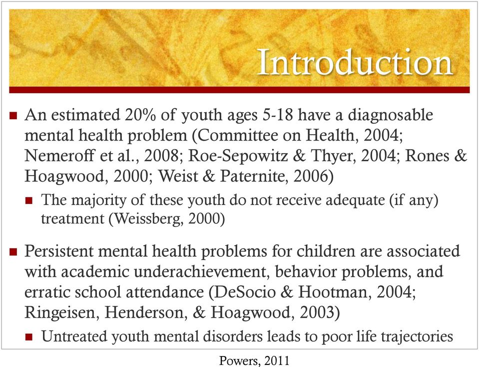 any) treatment (Weissberg, 2000) Persistent mental health problems for children are associated with academic underachievement, behavior