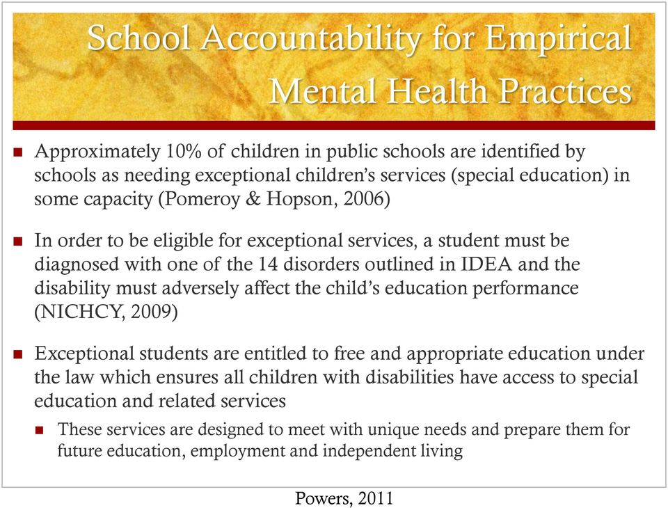 disability must adversely affect the child s education performance (NICHCY, 2009) Exceptional students are entitled to free and appropriate education under the law which ensures all