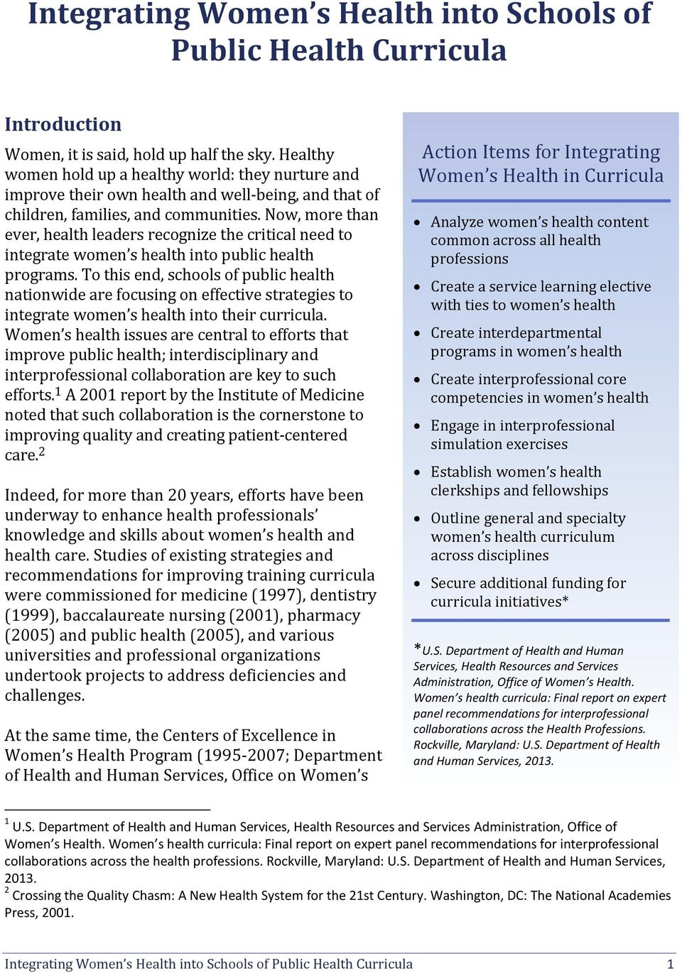 Now, more than ever, health leaders recognize the critical need to integrate women s health into public health programs.