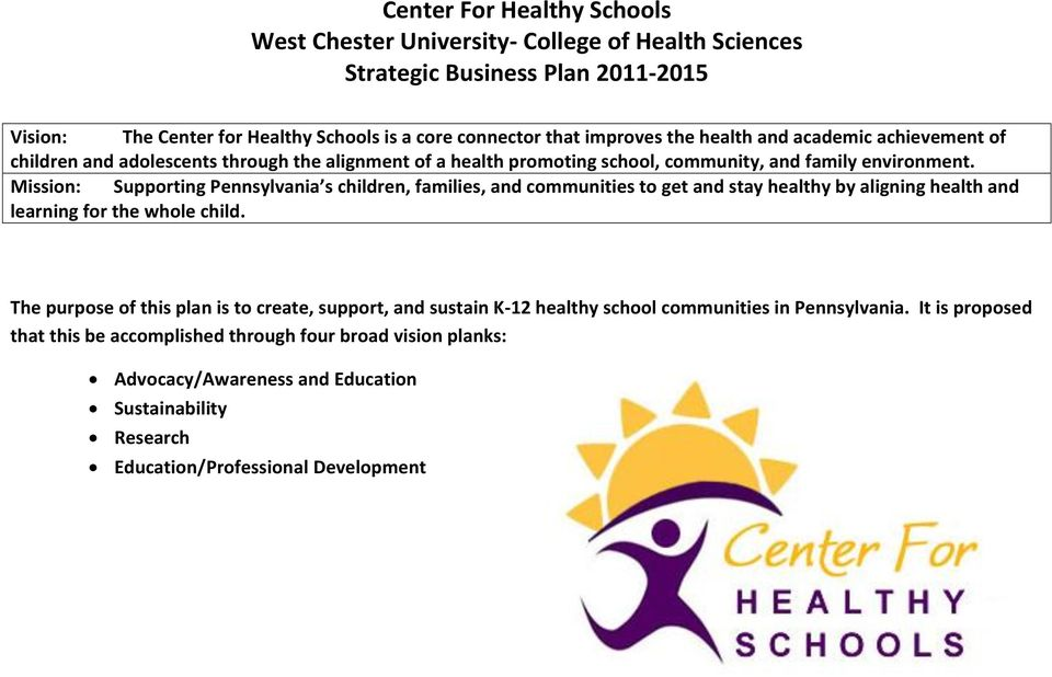 Mission: Supporting Pennsylvania s children, families, and communities to get and stay healthy by aligning health and learning for the whole child.