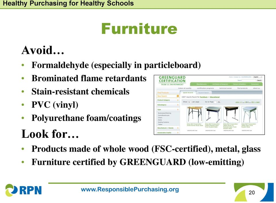 Polyurethane foam/coatings Look for Products made of whole wood