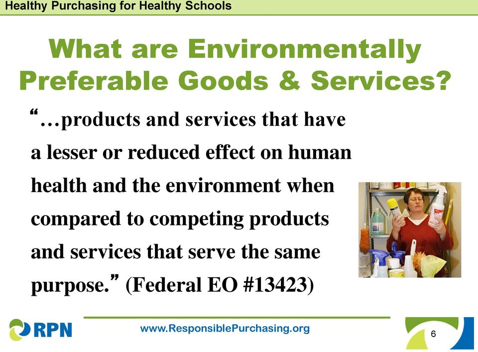 human health and the environment when compared to competing