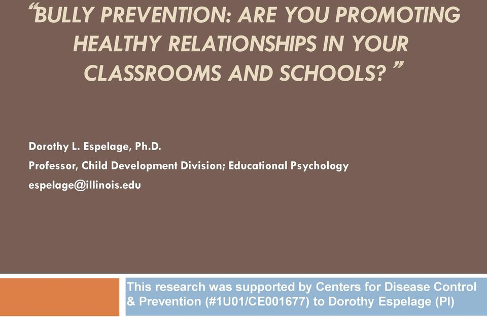 Educational Psychology espelage@illinois.