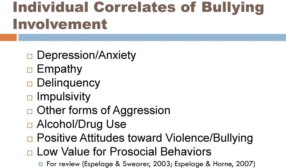 Alcohol/Drug Use Positive Attitudes toward Violence/Bullying Low
