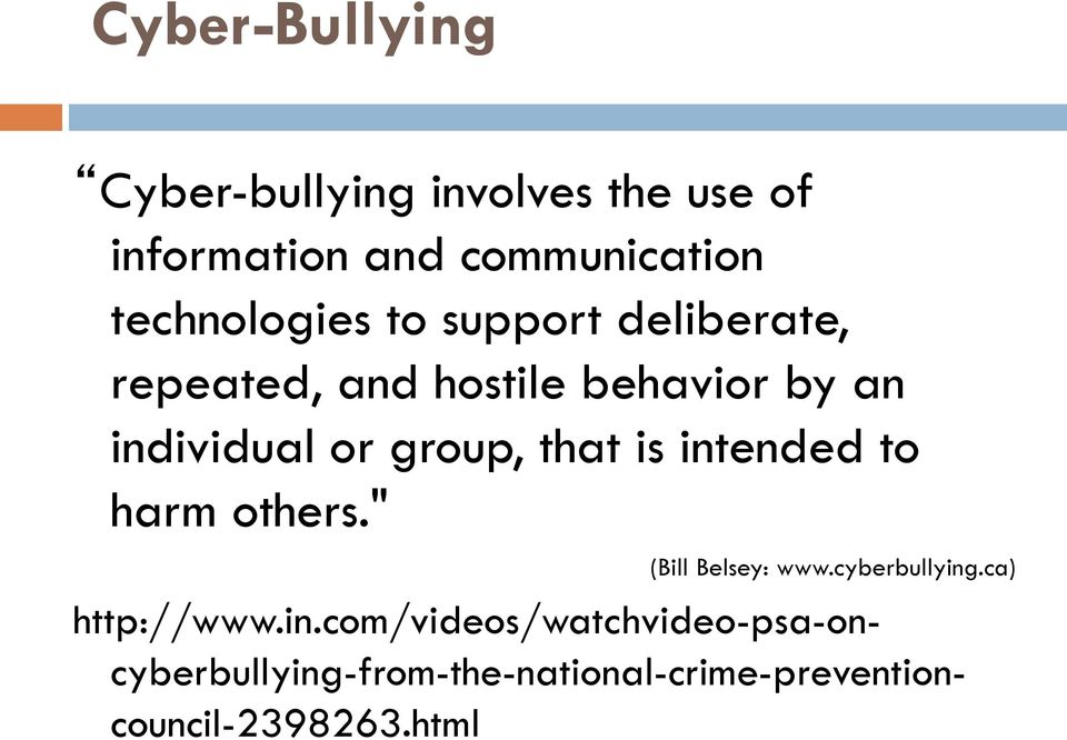 "group, that is intended to harm others."" (Bill Belsey: www.cyberbullying.ca) http://www."