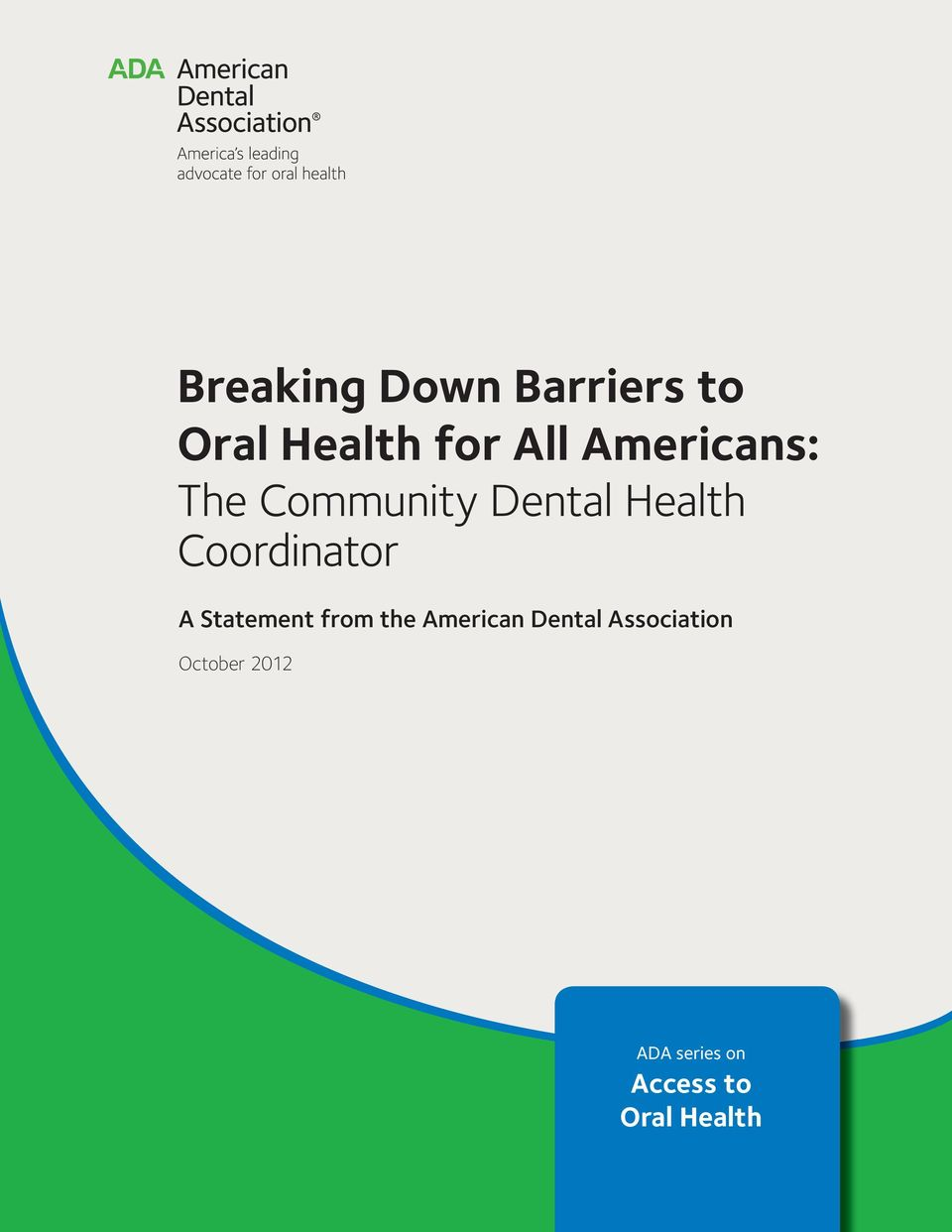 Coordinator A Statement from the American Dental