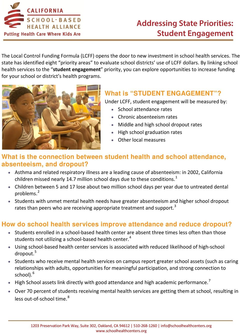 By linking school health services to the student engagement priority, you can explore opportunities to increase funding for your school or district s health programs. What is STUDENT ENGAGEMENT?