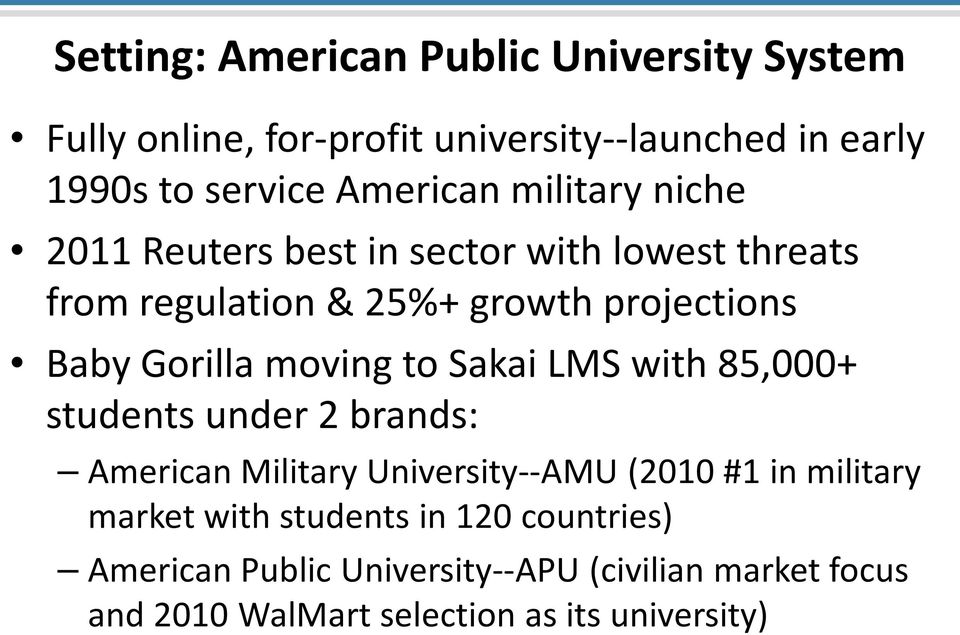 moving to Sakai LMS with 85,000+ students under 2 brands: American Military University--AMU (2010 #1 in military market