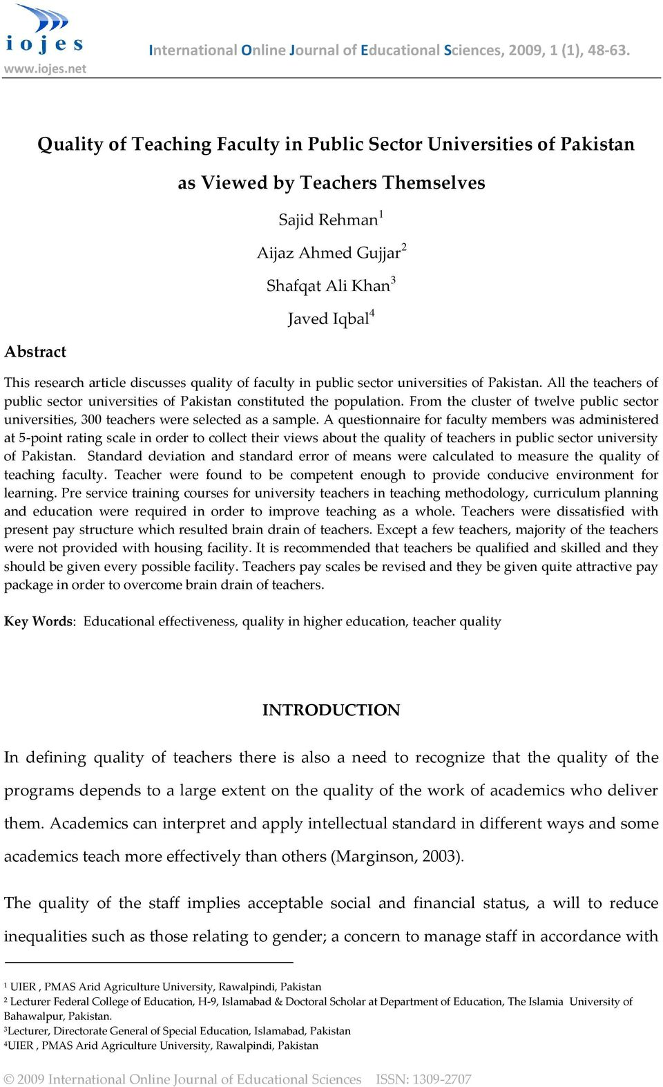 article discusses quality of faculty in public sector universities of Pakistan. All the teachers of public sector universities of Pakistan constituted the population.