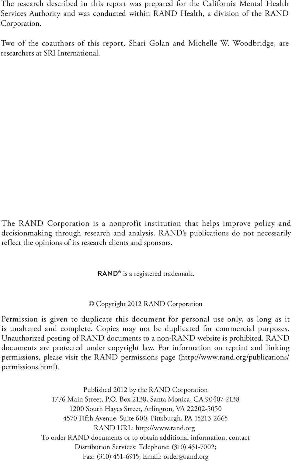 The RAND Corporation is a nonprofit institution that helps improve policy and decisionmaking through research and analysis.
