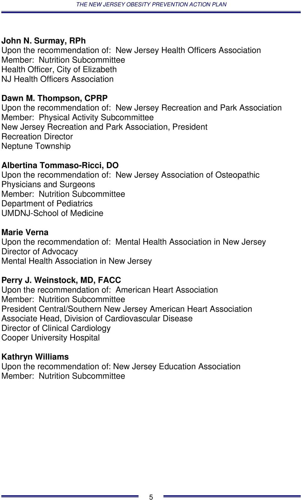 Neptune Township Albertina Tommaso-Ricci, DO Upon the recommendation of: New Jersey Association of Osteopathic Physicians and Surgeons Member: Nutrition Subcommittee Department of Pediatrics