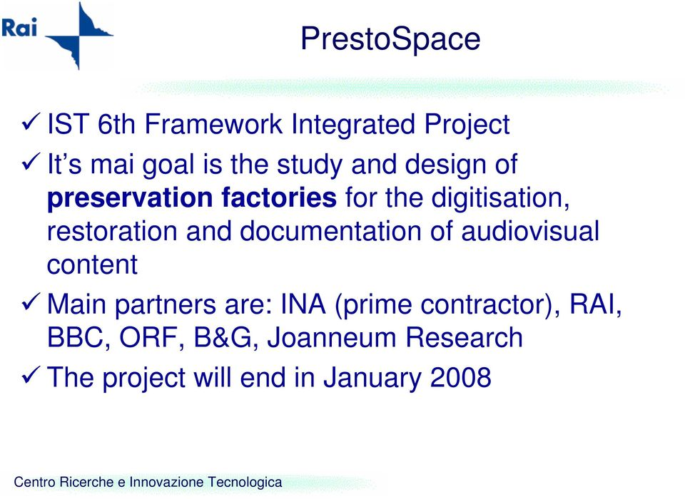 documentation of audiovisual content Main partners are: INA (prime