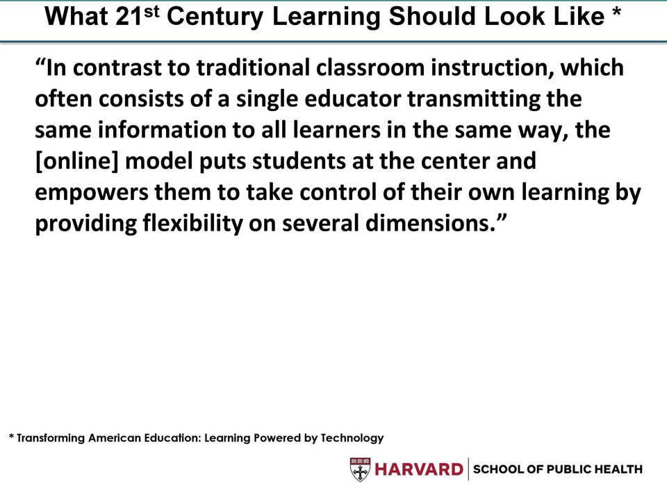 the [online] model puts students at the center and empowers them to take control of their own learning by